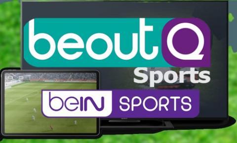 مجموعة قنوات BeoutQ الرياضية و beIN Sports
